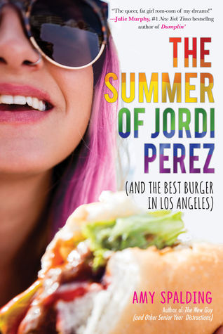The Summer of Jordi Perez (And the Best Burger in Los Angeles)by Amy Spalding
