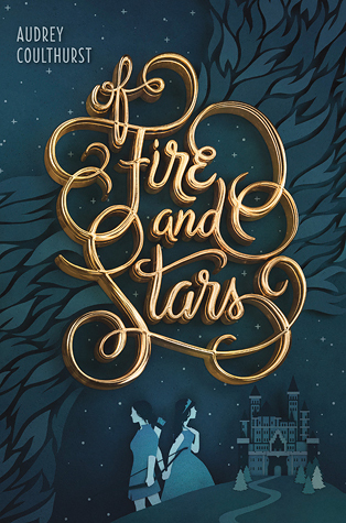 Of Fire and Starsby Audrey Coulthurst