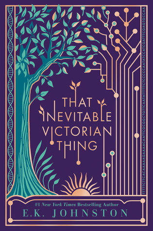 That Inevitable Victorian Thingby E.K. Johnston