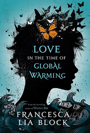 Love in the Time of Global Warmingby Francesca Lia Block