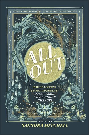 All Out: The No-Longer-Secret Stories of Queer Teens Throughout the AgesEdited by Saundra Mitchell