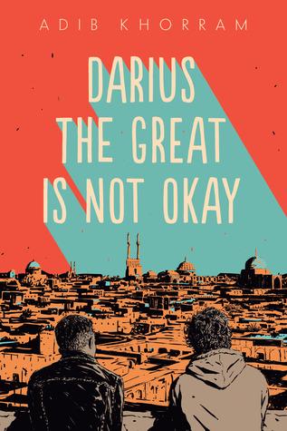 Darius the Great Is Not Okay byAdib Khorram