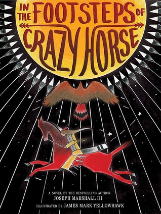 In the Footsteps of Crazy Horse by Joseph M. Marshall III,
