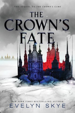 The Crown's Fate (The Crown's Game #2) by Evelyn Skye