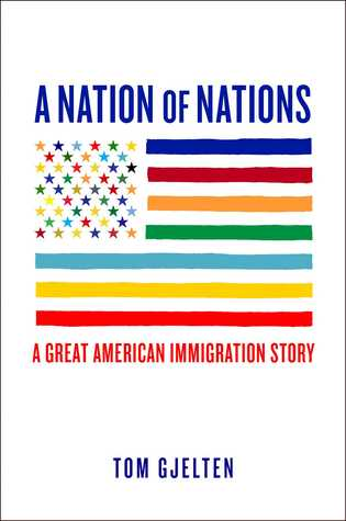 A Nation of Nations: A Story of America After the 1965 Immigration Lawby Tom Gjelten