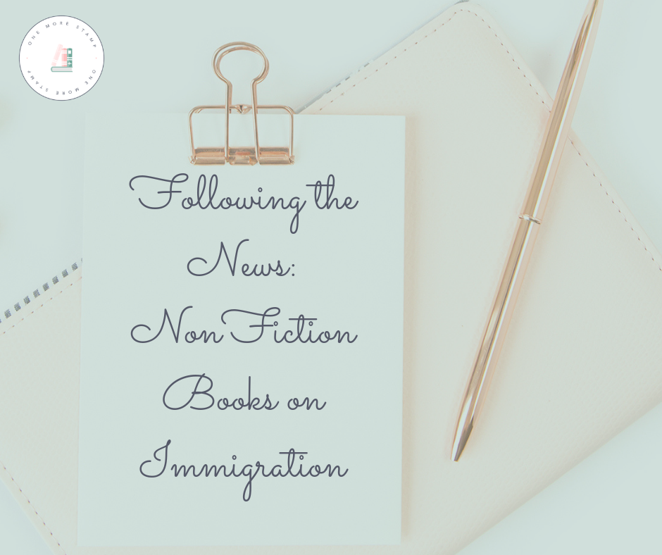 Following the News: NonFiction Books on Immigration