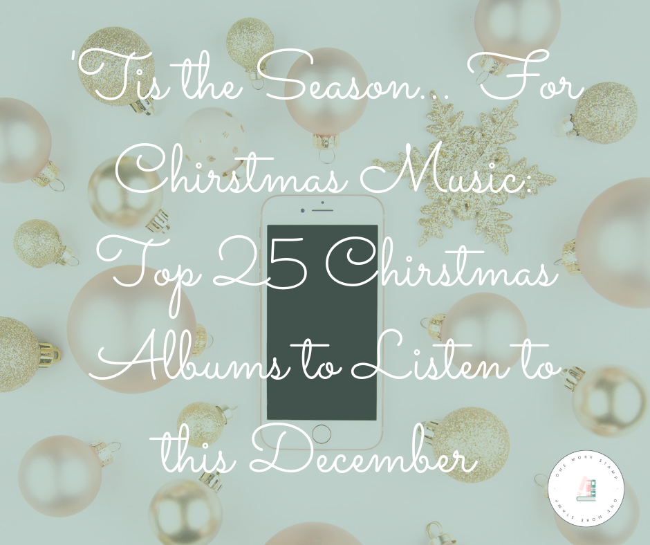 Facebook 'Tis the Season... For Chirstmas Music_ Top 25 Chirstmas Albums to Listen to this December www.onemorestamp.com.png