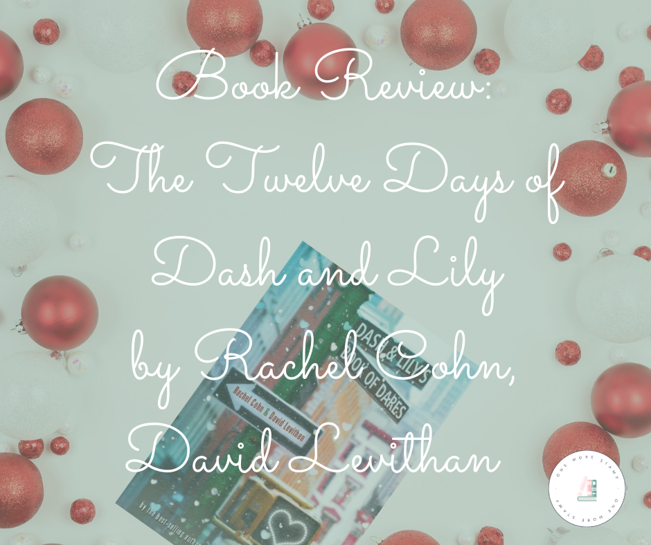 Facebook Book Review_ The Twelve Days of Dash and Lily by Rachel Cohn, David Levithan www.onemorestamp.com (1).png