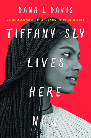 Tiffany Sly Lives Here Nowby Dana L. Davis