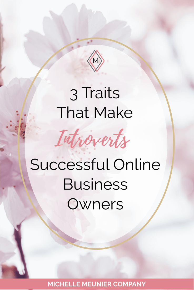 3 Traits That Make Introverts Successful Online Business Owners. Here's 3 reasons introvert entrepreneurs can be powerful and successful online.