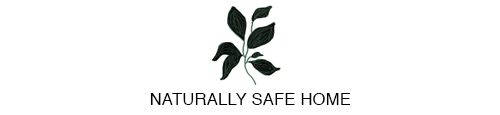 NATURALLY SAFE HOME