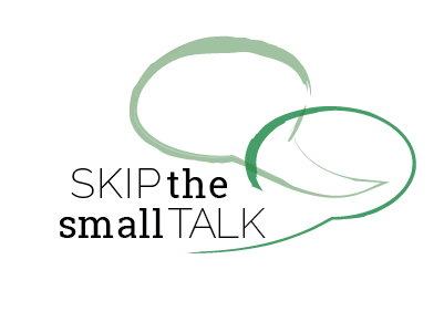 Skip the Small Talk