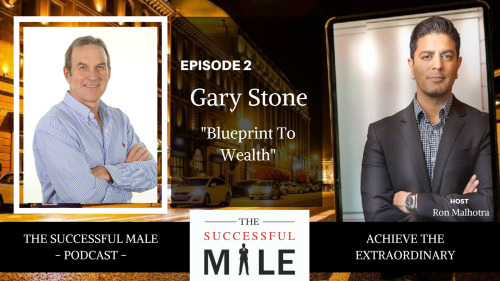 Blueprint to wealth with gary stone the successful male blueprint to wealth with gary stone malvernweather Choice Image