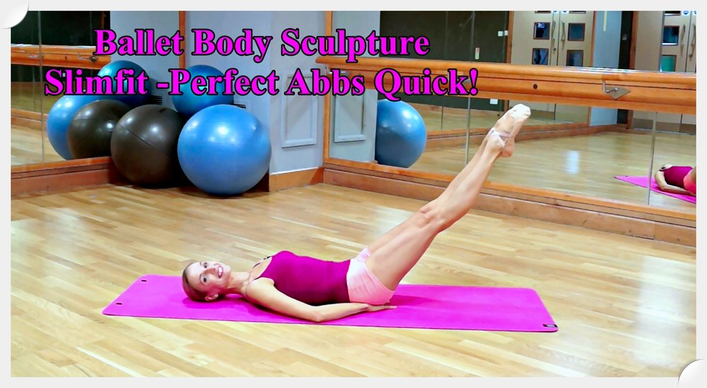 BBS Slimfit -Perfect Abs Quick!   Enjoy exercising unique Ballet Body Sculpture series of toning, twisting, stretching and lengthening movements followed by motivating music & guidance. An effective workout if you have a little time to tighten your stomach and refine abdominal muscles!   Level: Beginner/Intermediate   Length : Approx.: 11min