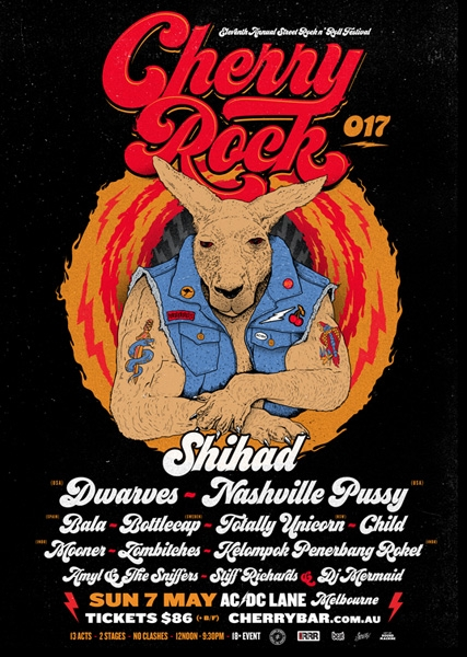 This is the advert for the 11th Annual Cherry Rock festival. Go to www.cherrybar.com.au for the full details