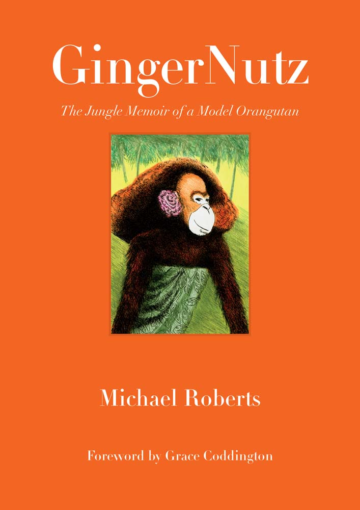 GingerNutz: The Jungle Memoir of a Model Orangutan