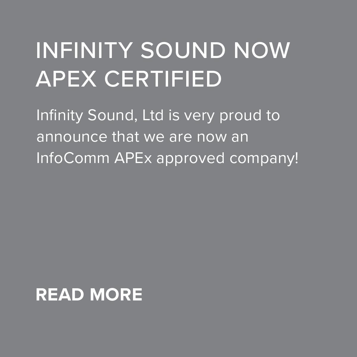 INFINITY SOUND NOW APEX CERTIFIED — Infinity Sound