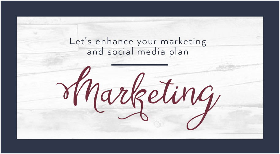 Let's enhance your marketing and social media plan.
