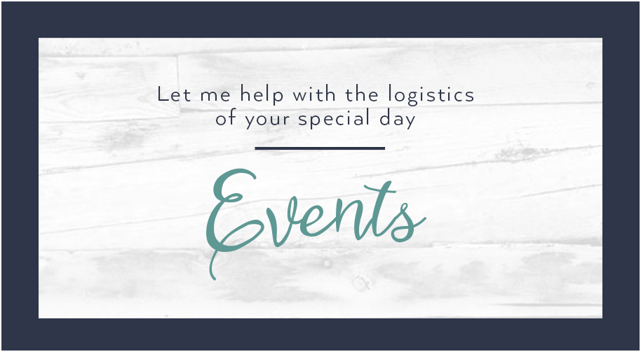 Let me help with the logistics of your special day with my Event Planning services.