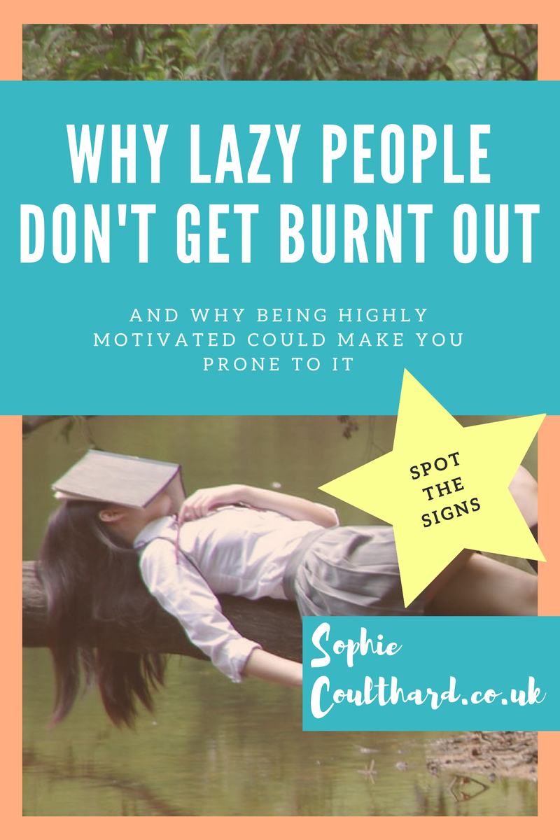 Why Lazy People Don't Get Burnt Out