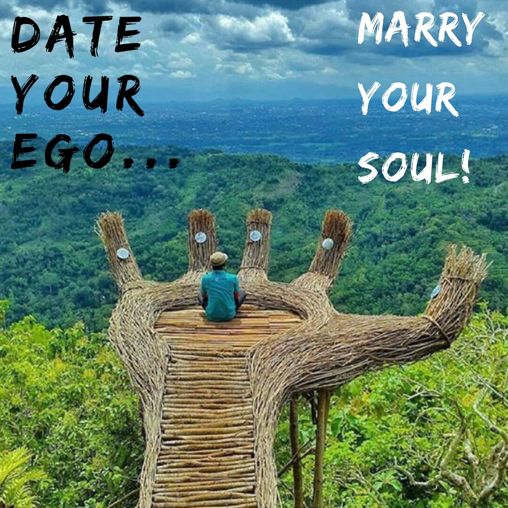 Date Your Ego, Marry Your Soul Podcast