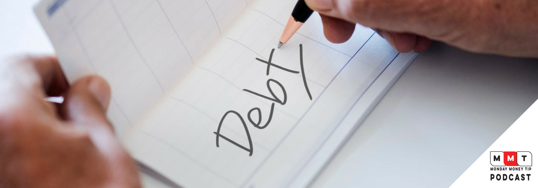 MONDAY MONEY TIP PODCAST: Bite-Sized Debt — I Was Broke  Now