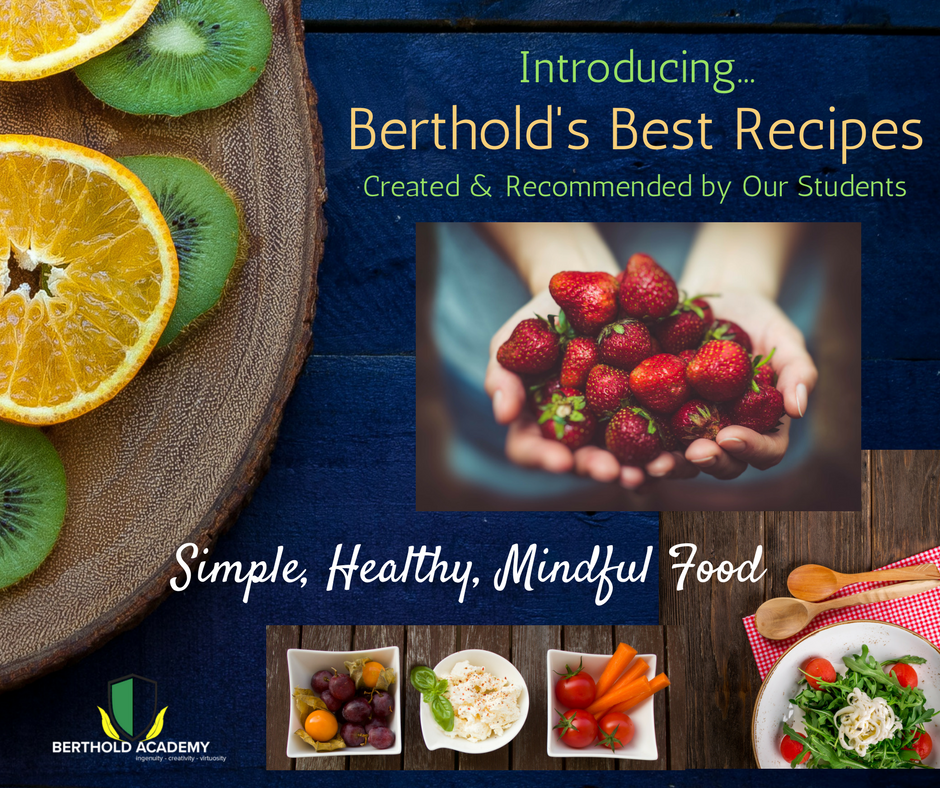 Introducing Berthold's Best - Favorite Recipes Created & Recommended by Our Students