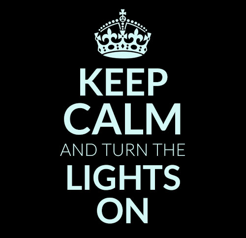 Keep Calm and Turn the Lights On