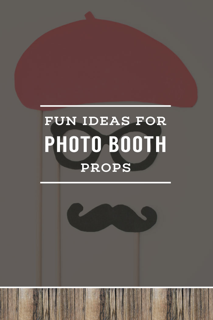 Fun Ideas For Photo Booth Props Planq Studio