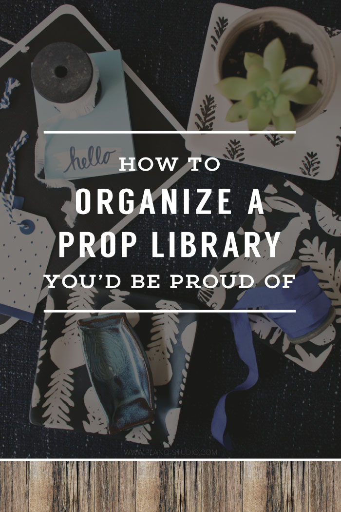 How To Organize A Prop Library You'd Be Proud Of | Planq Studio | prop styling, photo styling, photo props, brand photography, blog photography, visual marketing