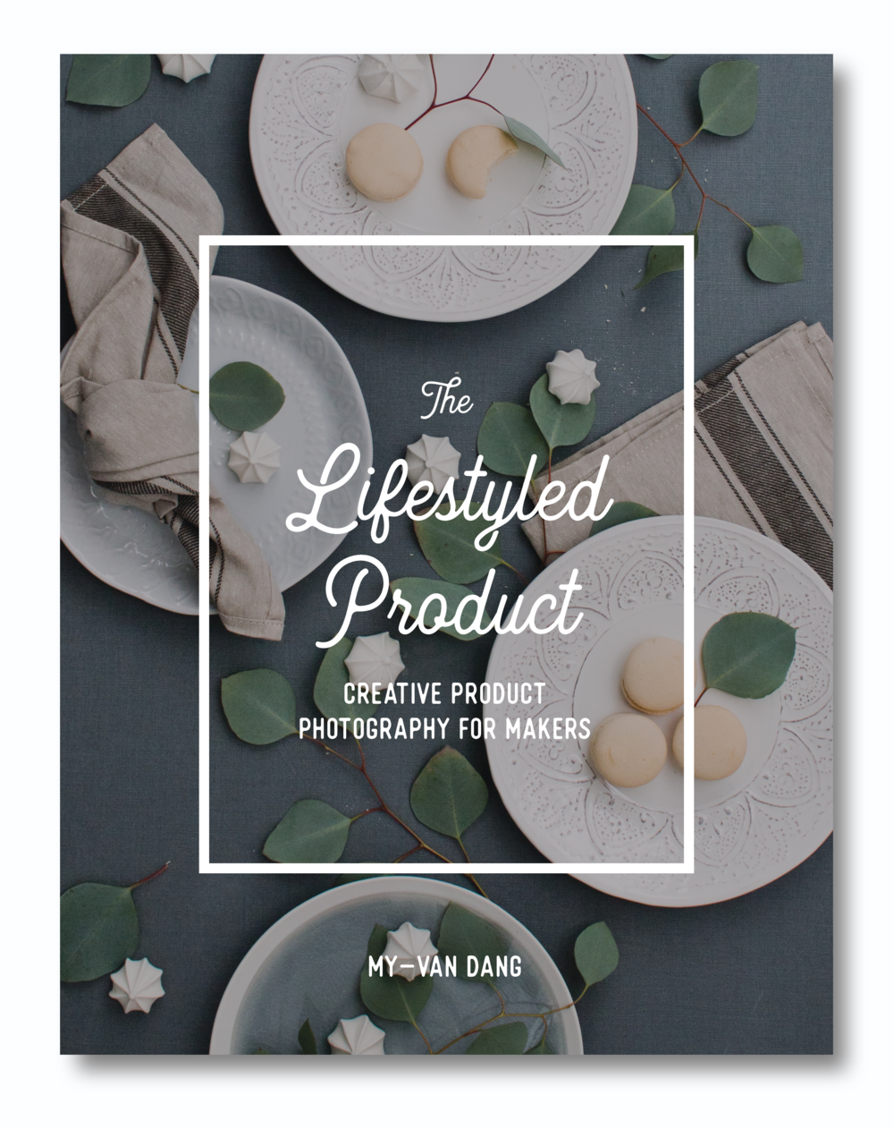 The Lifestyled Product | Creative Product Photography For Makers
