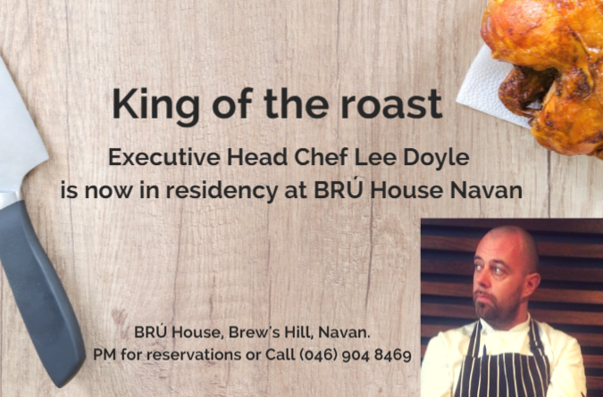 Lee Doyle is in residency at BRÚ House Navan. Cooking up a storm until Christmas.