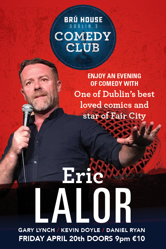 Eric Lalor at the BRÚ House Comedy Club April 20th