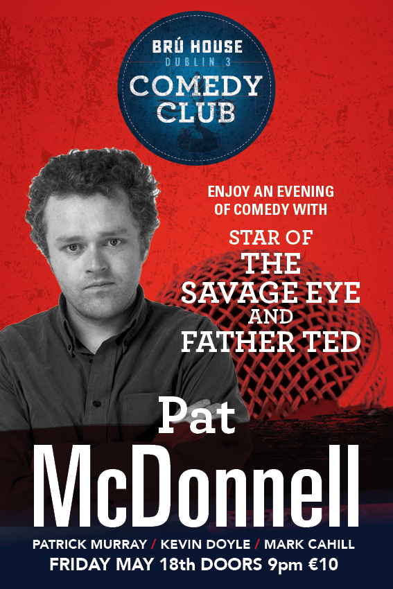 Pat McDonnell at the BRÚ House Comedy Club May 18th.