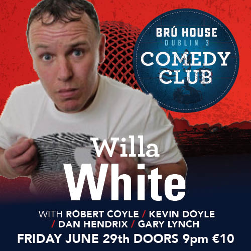 willa white comedy at bru house dublin 3