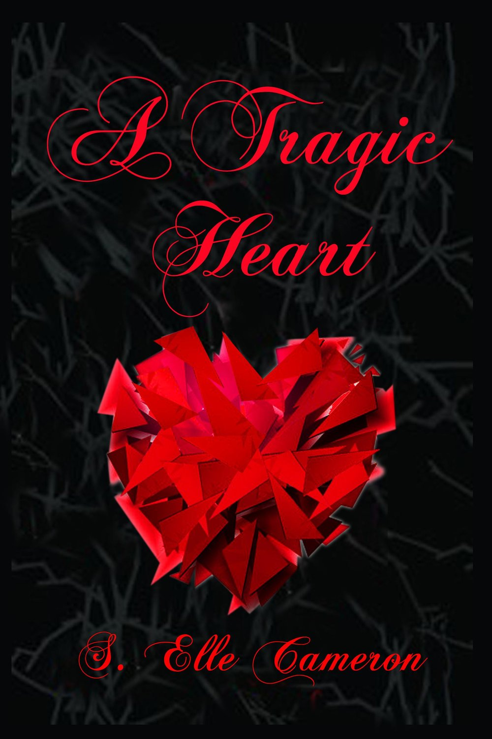 A Tragic Heart (Part 1 of A Tragic Heart Series)