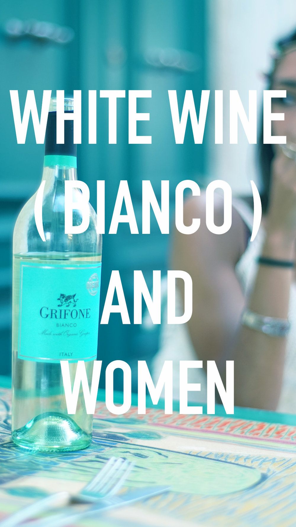 white wine and women #grifonewine #wineofitaly