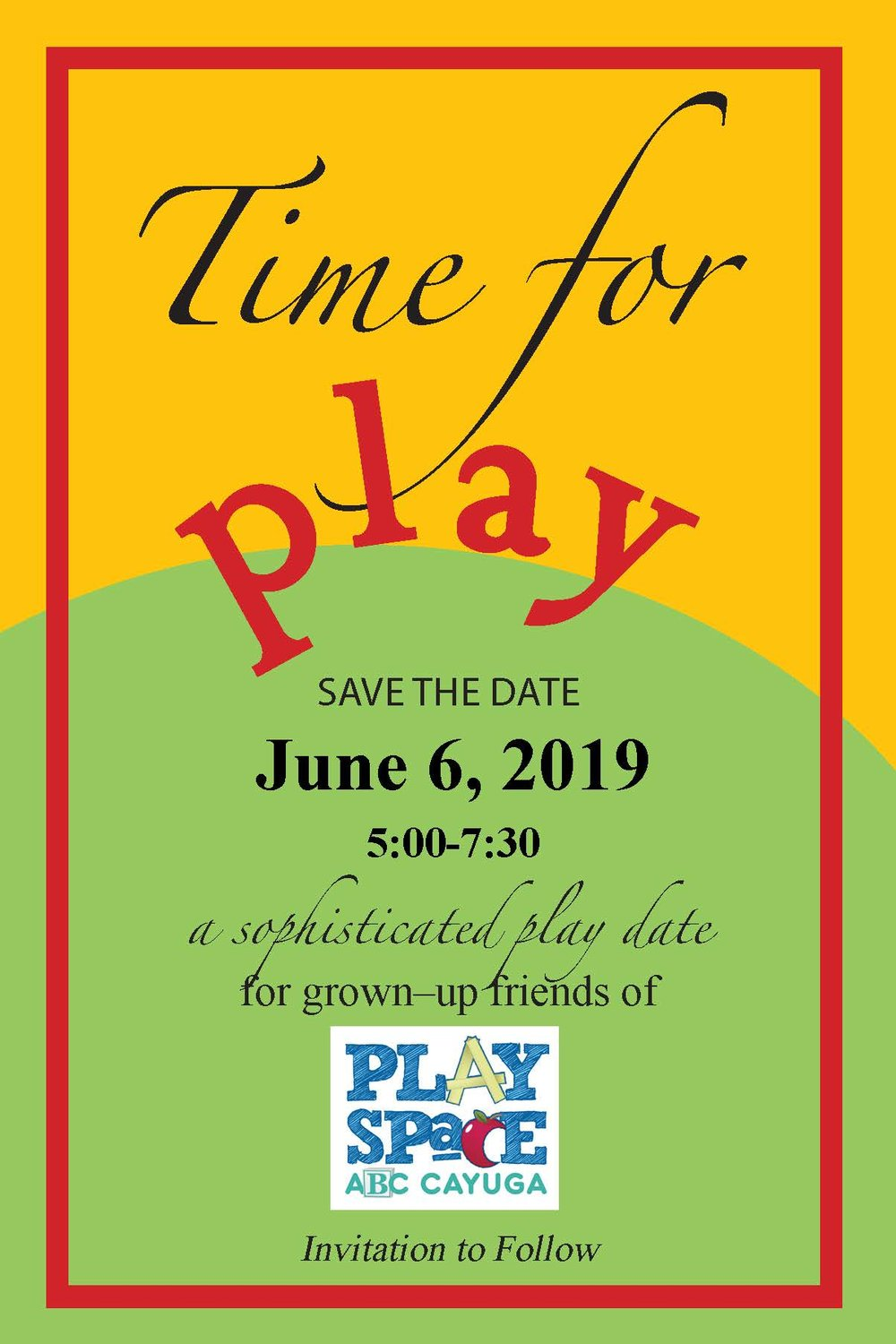 Save the Date-JUNE 6thTime for play - Enjoy some grown up time with grown up friends at the Play Space on June 6th from 5-7:30 PM. Yes its a FUNraiser! We had such a great time last year we wanted to do it all over again this year. We are working on some creative raffle experiences, tasty finger foods, craft beer and wine.  Save the date and look for more information soon.It's a Night in the Play Space! Proceeds support affordable play for all with inspiring programs and activities for all.Invitations to followIf you or your organization is interested in becoming a sponsor for this event please call Nancy or Elizabeth at 315-252-5541. THANK YOU
