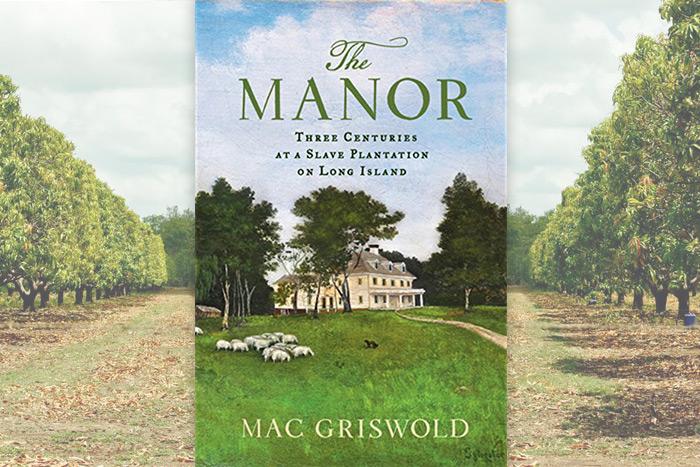 THE MANOR  BY MAC GRISWOLD PHOTO: FARRAR, STRAUSS AND GIROUX, SANDRA LASS/123RF