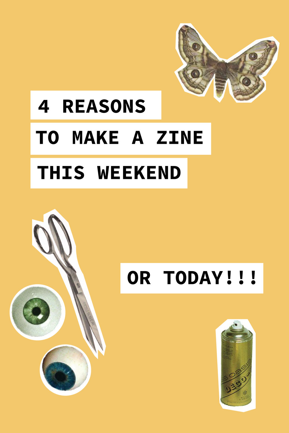 Four Reasons To Make A Zine This Weekend. Or TODAY!!!