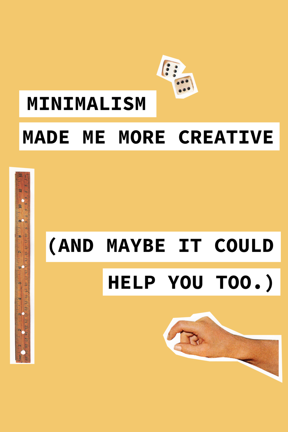 Minimalism Made Me More Creative. (And Maybe It Could Help You Too).