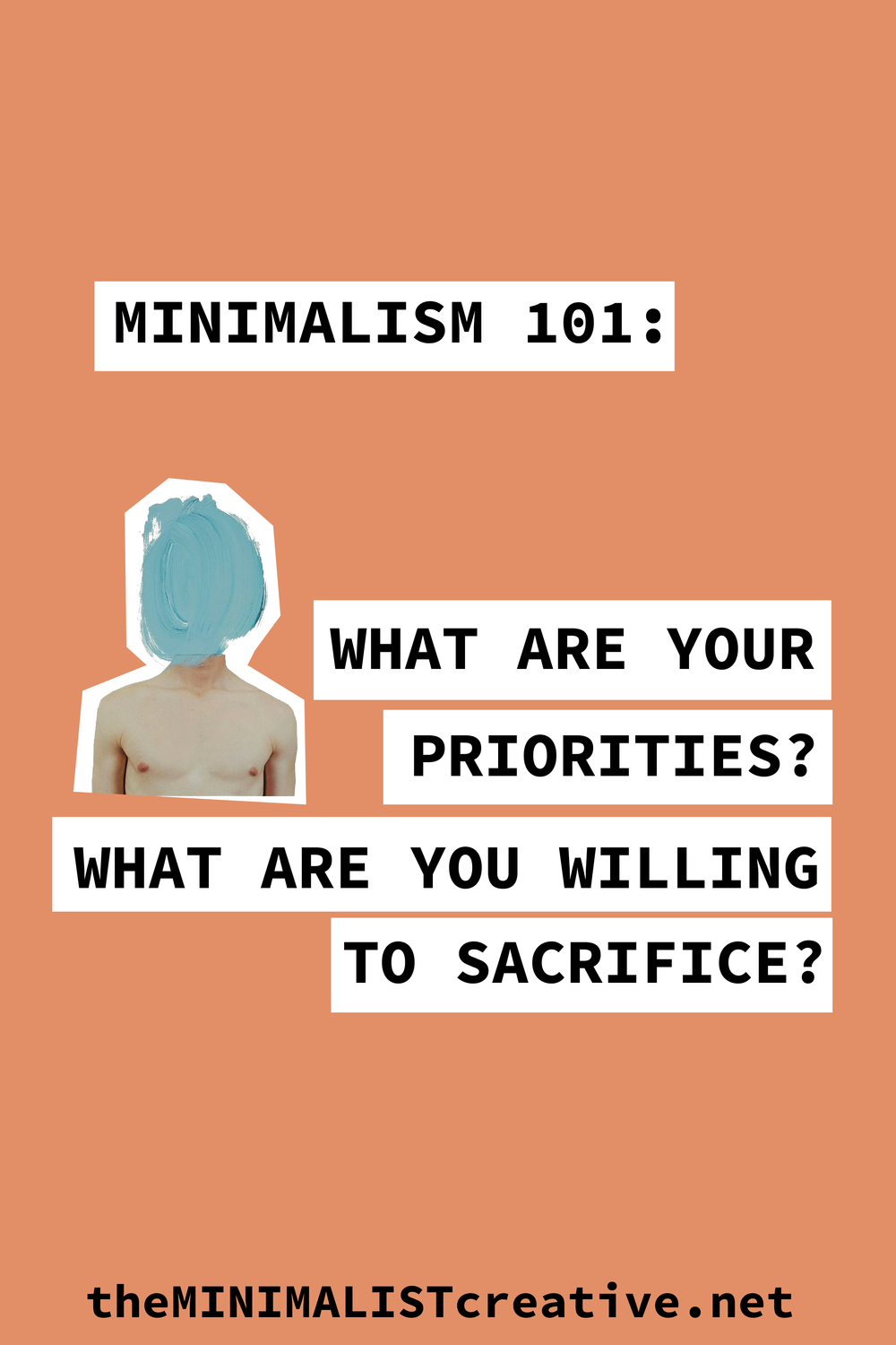 Minimalism 101: What Are Your Priorities? What Are You Willing To Sacrifice?