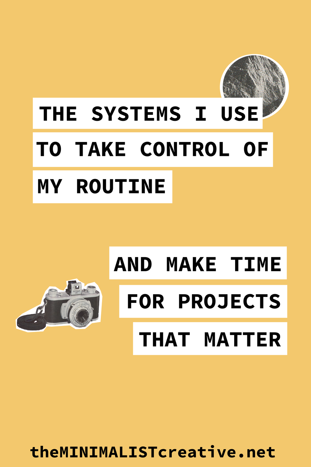 The Systems I Use To Take Control of My Routine and Make Time for Projects That Matter