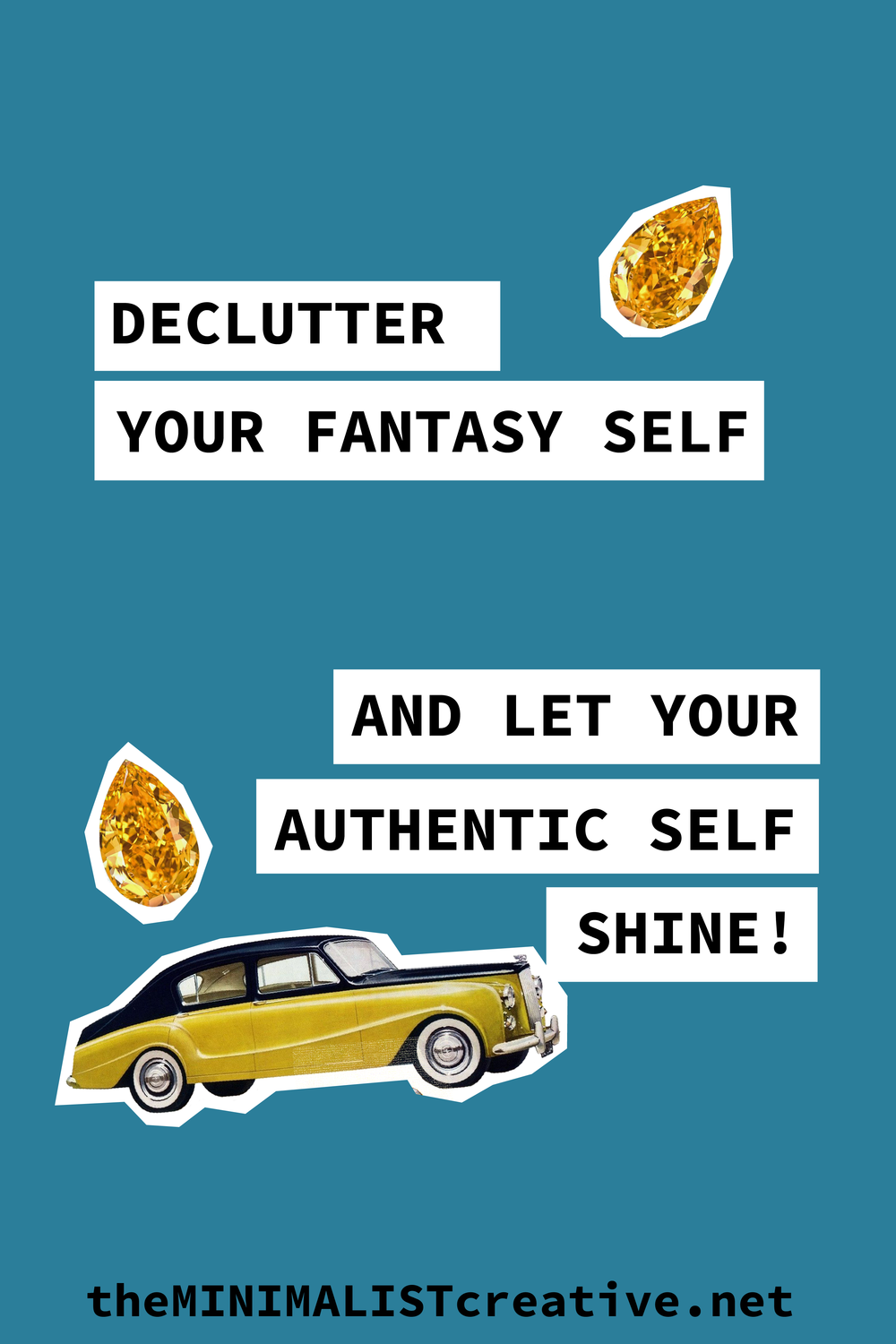 Declutter Your Fantasy Self And Let Your Authentic Self Shine!