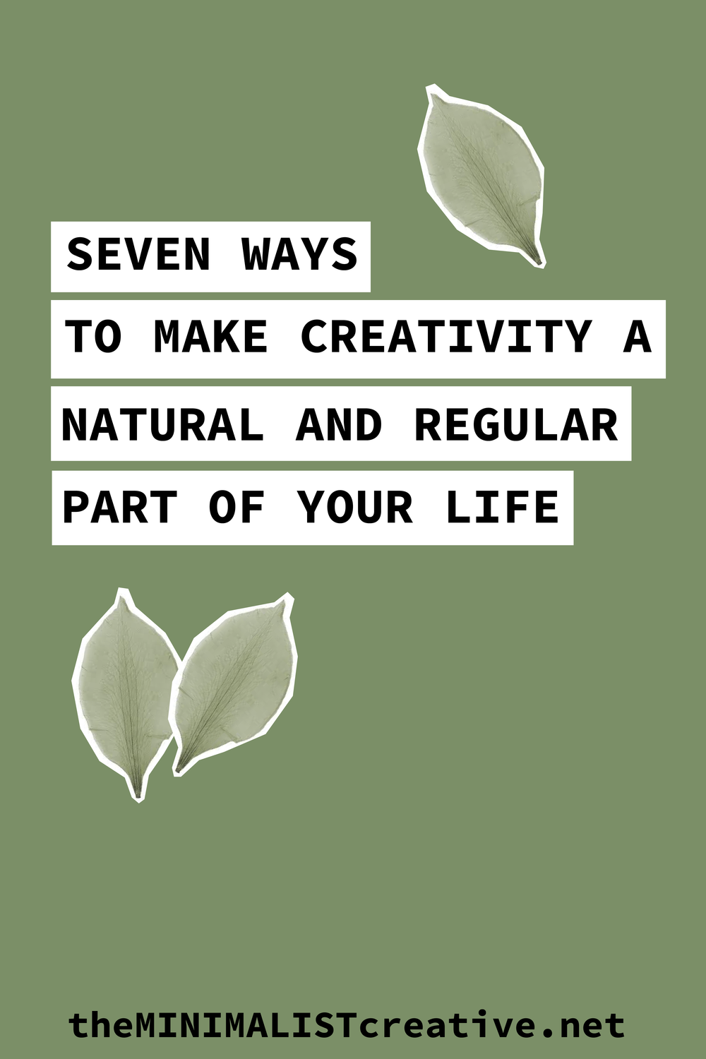 Seven Ways To Make Creativity A Natural And Regular Part Of Your Life