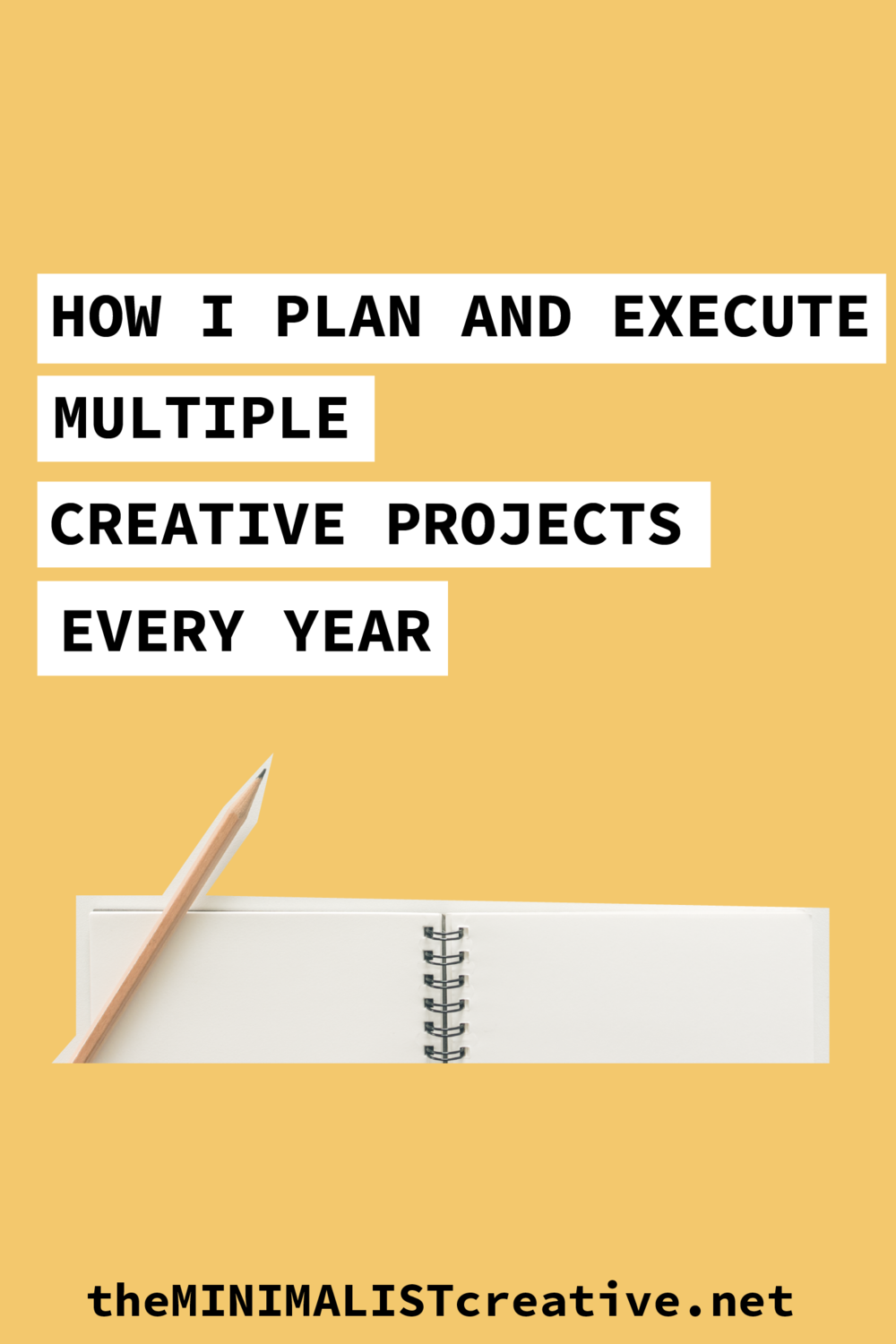 How I Plan and Execute Multiple Creative Projects Every Year