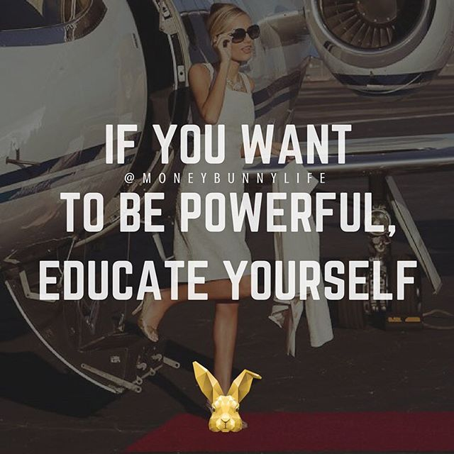 Knowledge is power, power is money. 🙌