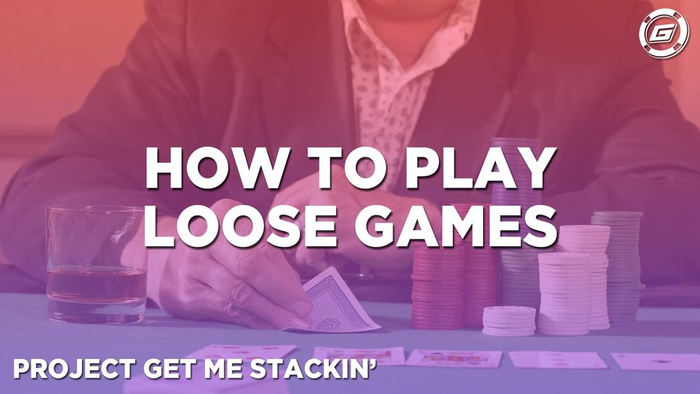 How To Play Loose Live Games - LESSON #8
