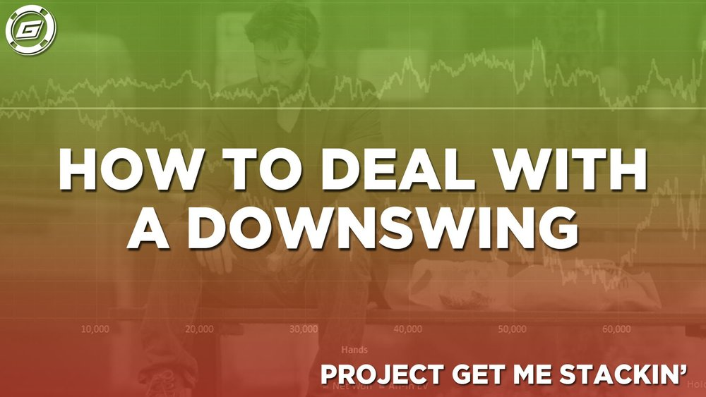How To Deal With A Downswing In Online Poker - LESSON #8