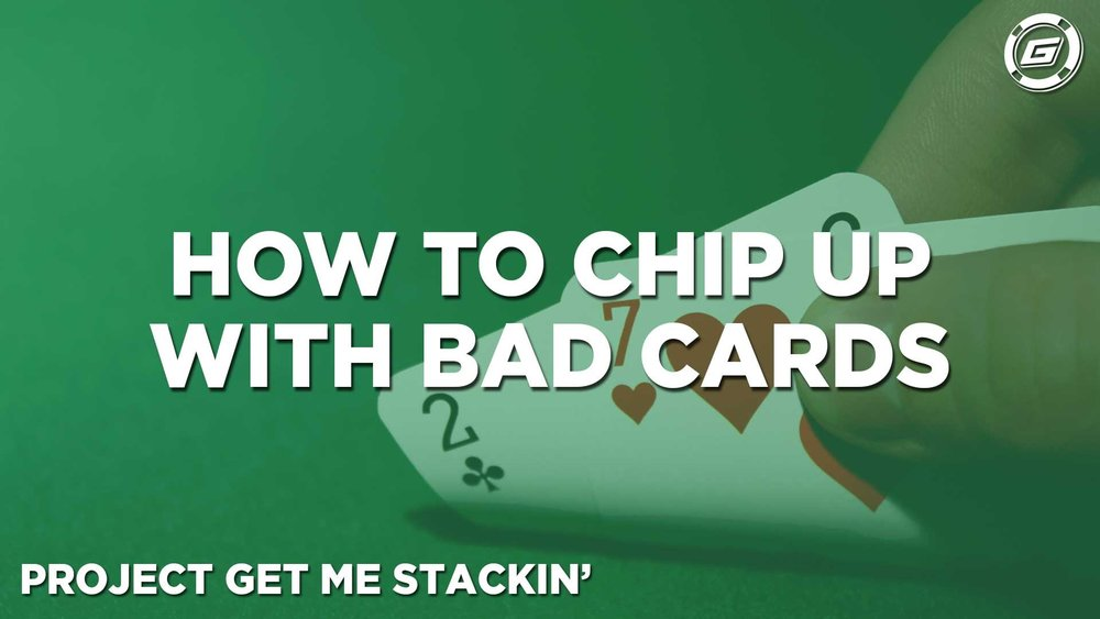 How To Chip-Up In Poker Tournaments With Bad Cards - LESSON #4
